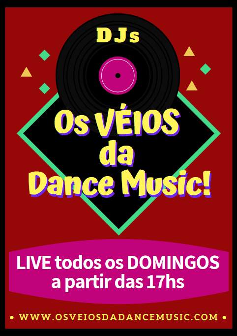 DJs os VÉIOS da Dance Music! - Muito Flash Back e Dance Music!